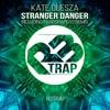 Kate Quesza - Stranger Danger (Trapshapers Remix) OUT NOW