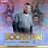 Socha Hai - Baadshaaho - DJ Srv Remix
