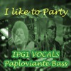 I Like To Party - IPG & Paploviante