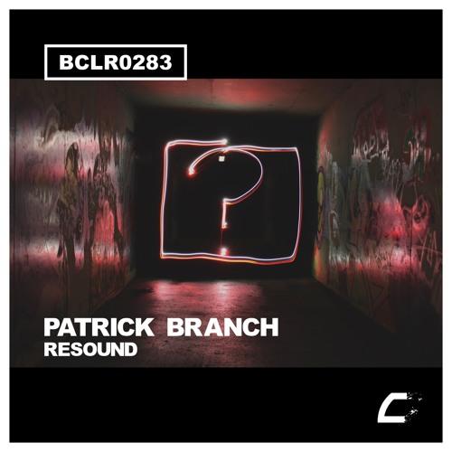 [BCLR0283] Patrick Branch - Resound (Original Mix) Snippet