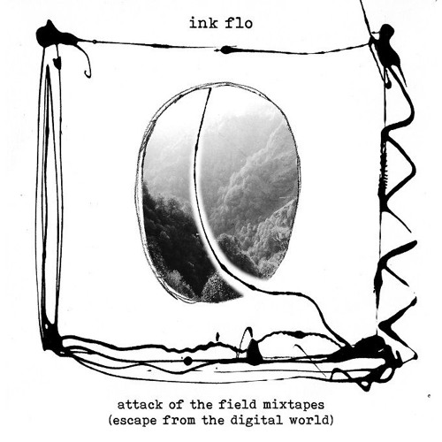 Attack of the field mixtapes (Escape from the digital world)