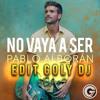 Pablo Alborán - No Vaya A Ser (Edit Goly Dj) 2017