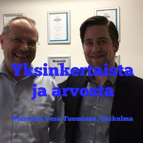Yksinkertaista ja arvosta - Vieraana Unikulma CEO, Vesa Tuominen - Podcast