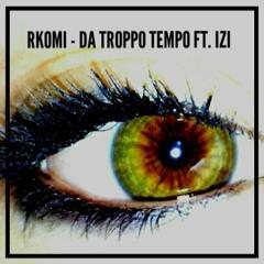 Rkomi - Da Troppo Tempo (ft. Izi)
