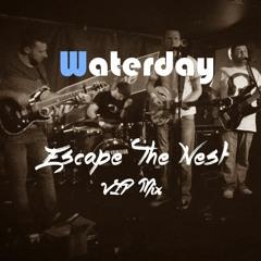 Waterday - Escape The Nest (VIP Mix)