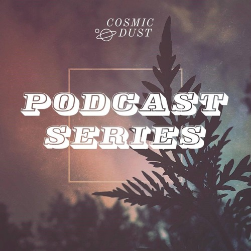Cosmic Dust Podcast 066 - D r i p s Z a c h e e r