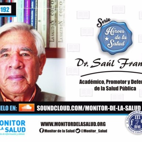 #192 Héroe De La Salud: Dr. Saúl Franco Agudelo