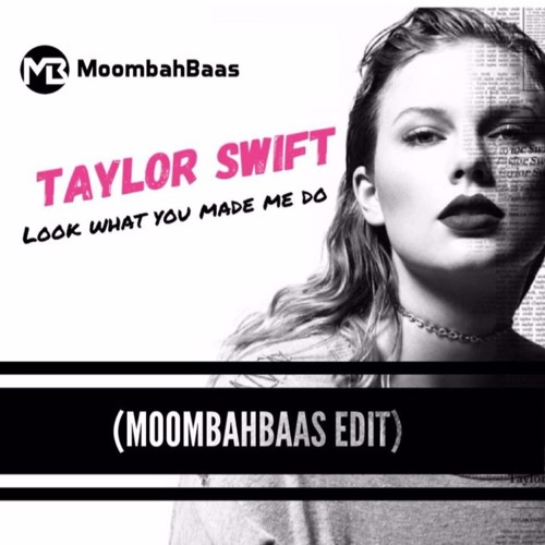 Baixar Taylor Swift - Look What You Made Me Do (MoombahBaas Edit) (FREE FULL DOWNLOAD)