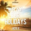 DJ Chinwax - PRAY FOR HOLIDAYS ACTE 2 - 2017