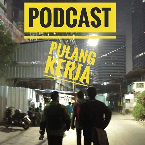 Podcast Pulang Kerja (Intro)