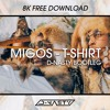 Migos - T-Shirt (D-Nasty Bootleg) FREE DOWNLOAD NOW