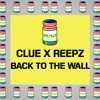 Clue X Reepz - Back To The Wall | 12 PILLS mp3