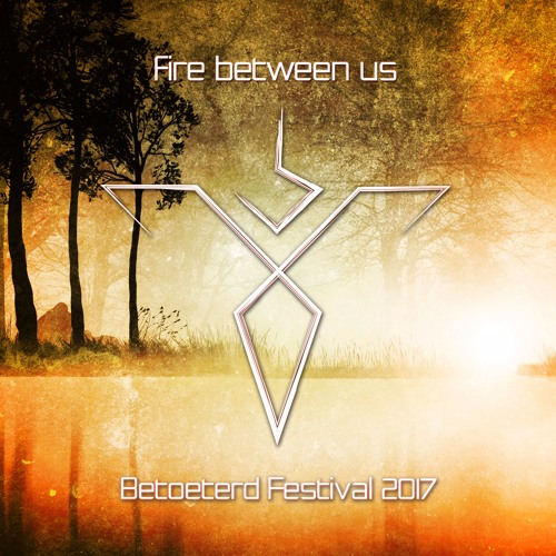 Fire between us @ Betoeterd Festival 2017 Belgium