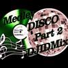 DJIDMix 2017 - Medley Disco Part 2 (70's 80's Montage DJIDMix 2017 )
