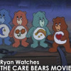 Ryan Watches a Movie 258 - The Care Bears Movie