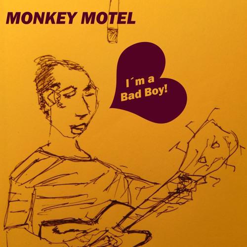 Monkey Motel - I´m A Bad Boy (Doomy Sunday)