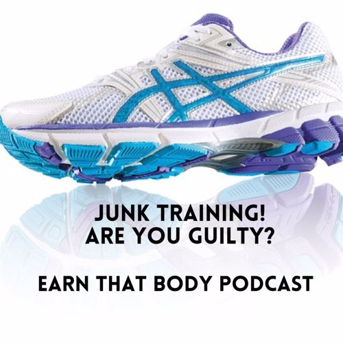 #69 Junk Training! Are You Guilty?