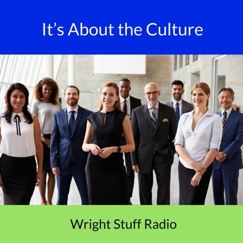 Wright Stuff Radio: It's About the Culture