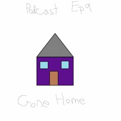 Ep. 9: Gone Home (9/11/17) - ft. Lollie