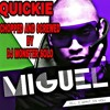 MIGUEL QUICKIE CHOPPED AND SCREWED BY ME DJ MONSTER SOLO