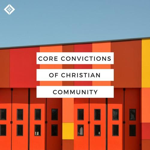 Core Convictions of Christian Community (Romans 15:5-7)