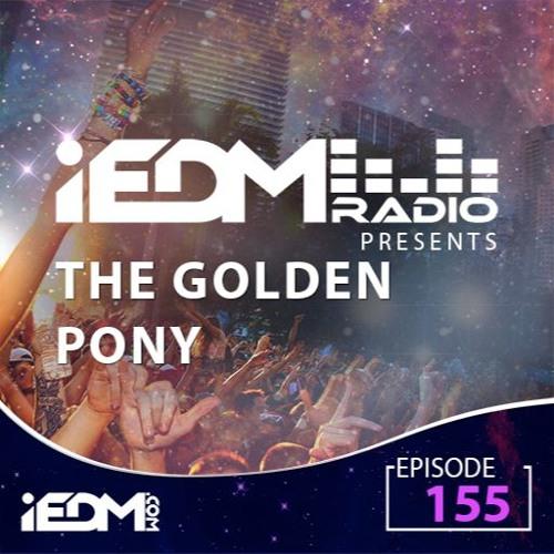 iEDM Radio Episode 155: The Golden Pony