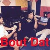 Bout Dat - Royal D, GeeCue, BIG
