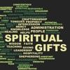 Spiritual Gifts #week2