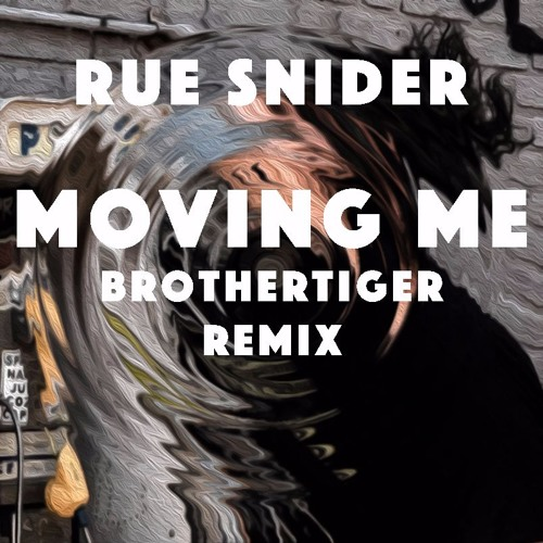 Moving Me (Brothertiger Remix)