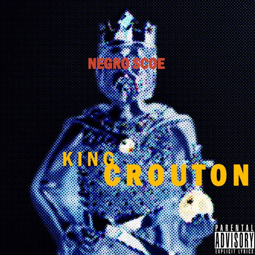 Negro Scoe - King Crouton (Prod. by Remy Cosmo)