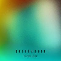 OH LA KANADA - Paper Love