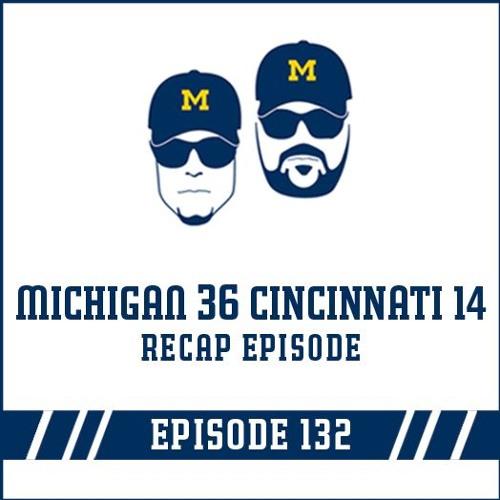 Michigan 36 Cincinnati 14: Recap Episode 132