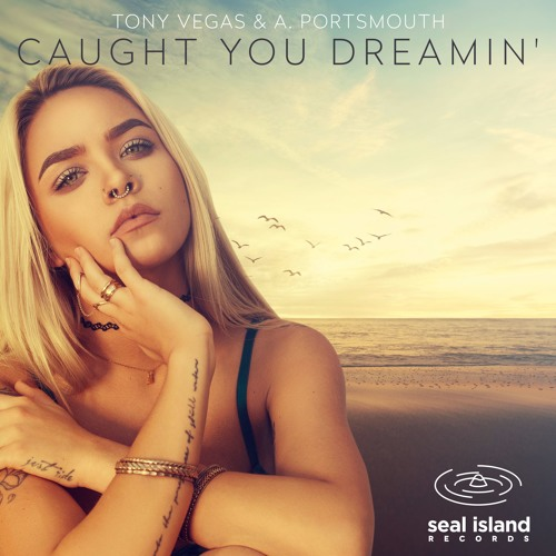 Tony Vegas & A. Portsmouth - Caught You Dreamin' (Original Mix)