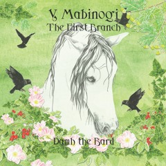 These Hollow Hills - Y Mabinogi - The First Branch