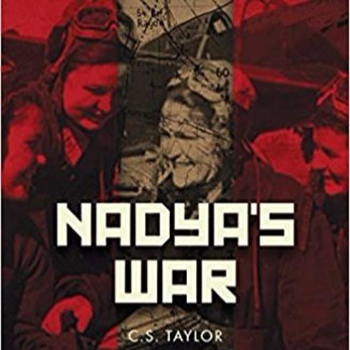 Nadya's War|C.S. Taylor|The Historians|Friday, September 15, 2017