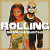 SHENSEEA & SEAN PAUL - Rolling (Explicit)