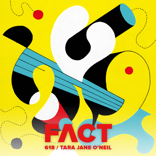FACT mix 618 - Tara Jane O'Neil (Sep '17)