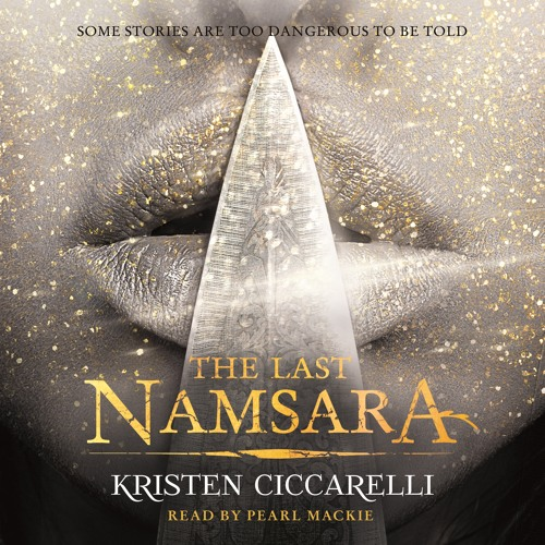The Last Namsara by Kristen Ciccarelli read by Pearl Mackie