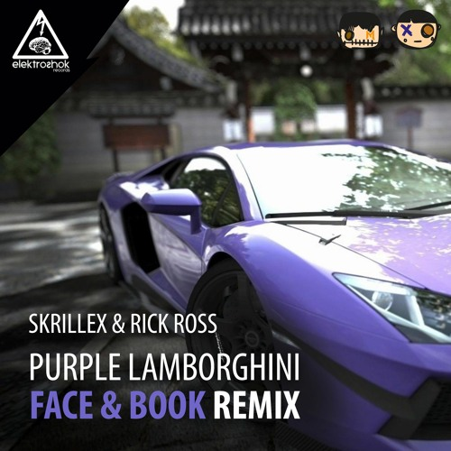 Skrillex Rick Ross Purple Lamborghini Face Book Remix Free