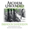 ARCANUM UNBOUNDED by Brandon Sanderson, read by Michael Kramer and Kate Reading SHORT STORIES