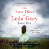 THE LAST DAYS OF LEDA GREY by Essie Fox, read by Peter Noble and Rachel Atkins