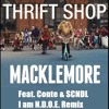 Thrift shop by Macklemore mashup feat  Conte & SCNDL I am NDOE Remix