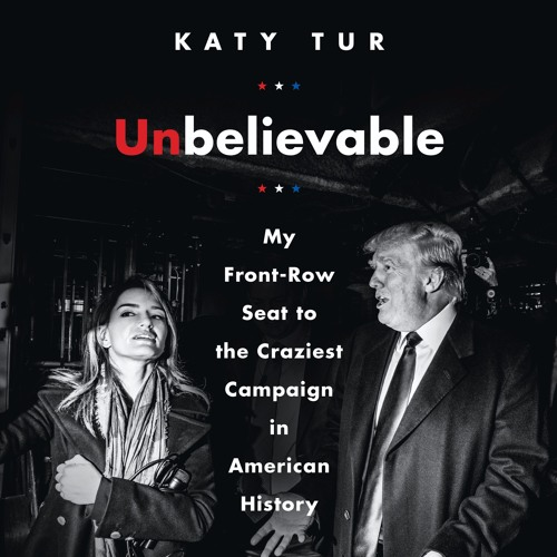 Katy Tur on UNBELIEVABLE