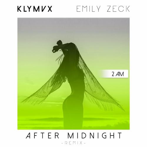 KLYMVX - After Midnight Ft. Emily Zeck (2am Remix)