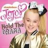 HOLD THE DRAMA  - JoJo Siwa