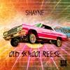 Shayne - Old School Reese