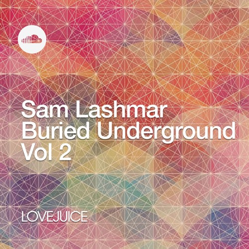 LoveJuice: Sam Lashmar Buried Underground Vol 2