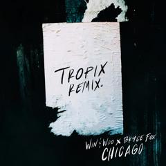 Win and Woo x Bryce Fox - Chicago (Tropix Remix)