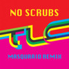 TLC - No Scrubs (Masquraid Remix)