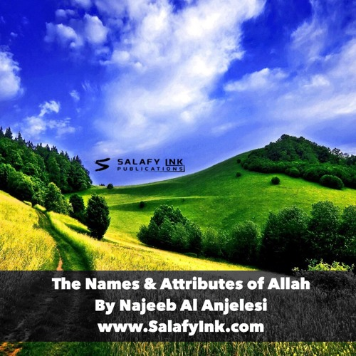 The Names & Attributes of Allah By Najeeb Al Anjelesi